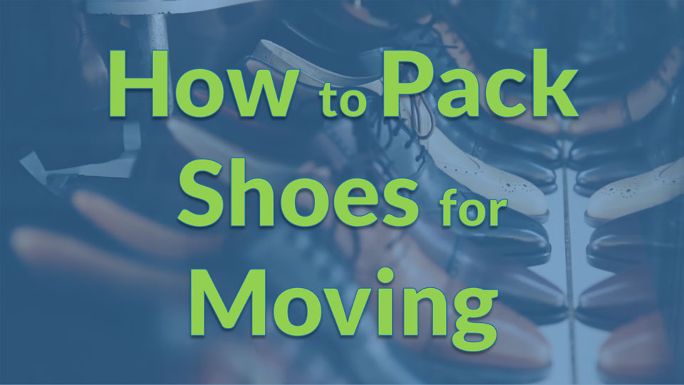 Moving Calculator - How to Pack Shoes for Moving